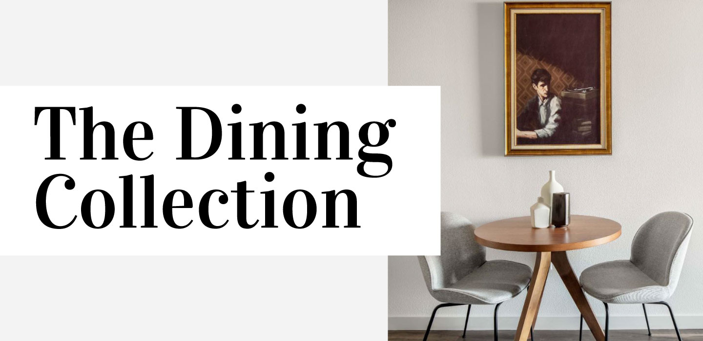 The Dining Collection